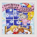 Love Songs And Lullabyes For Daddy's Little Dreamer