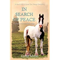 In Search Of Peace: A Prequel to The Horses Know Trilogy