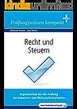 Recht und Steuern: Vorbereitung auf die IHK-Klausuren 2018 (Wirtschaftsbezogene Qualifikationen 3)