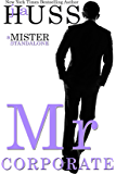 Mr. Corporate: A Mister Standalone (The Mister Series Book 3)