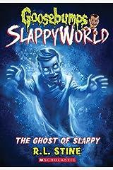 The Ghost of Slappy (Goosebumps SlappyWorld #6) Paperback