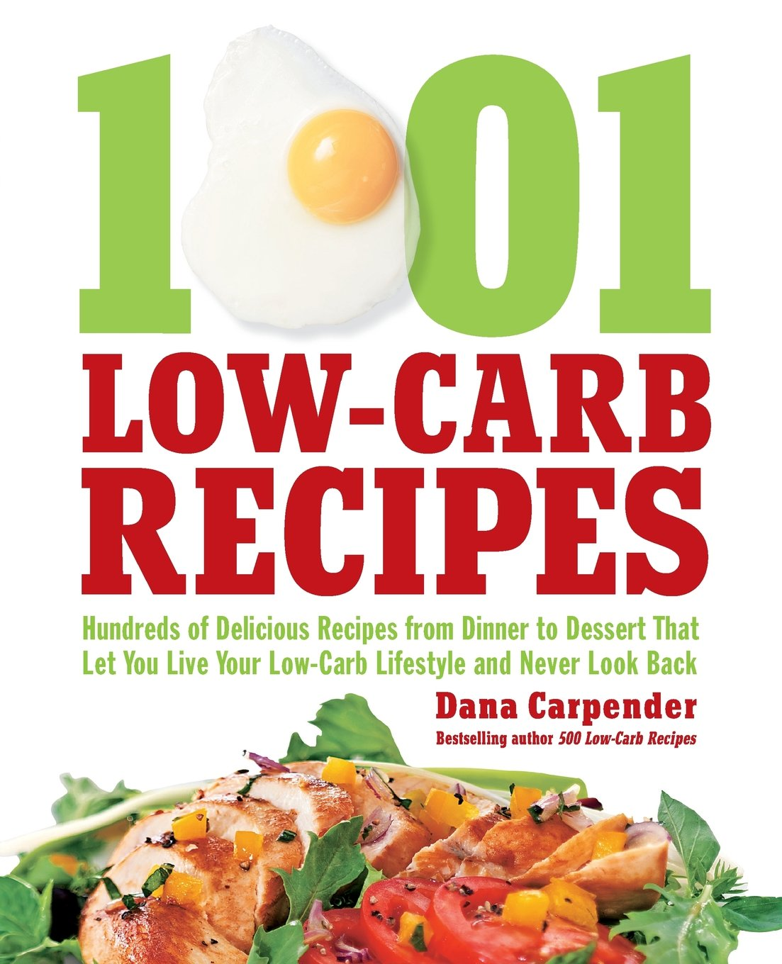 1, 001 Low-Carb Recipes: Hundreds of Delicious Recipes from Dinner to  Dessert That Let You Live Your Low-Carb Lifestyle and Never Look Back: Dana  Carpender: ...