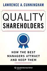 Quality Shareholders: How the Best Managers Attract and Keep Them Kindle Edition