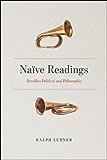 Naïve Readings: Reveilles Political and Philosophic
