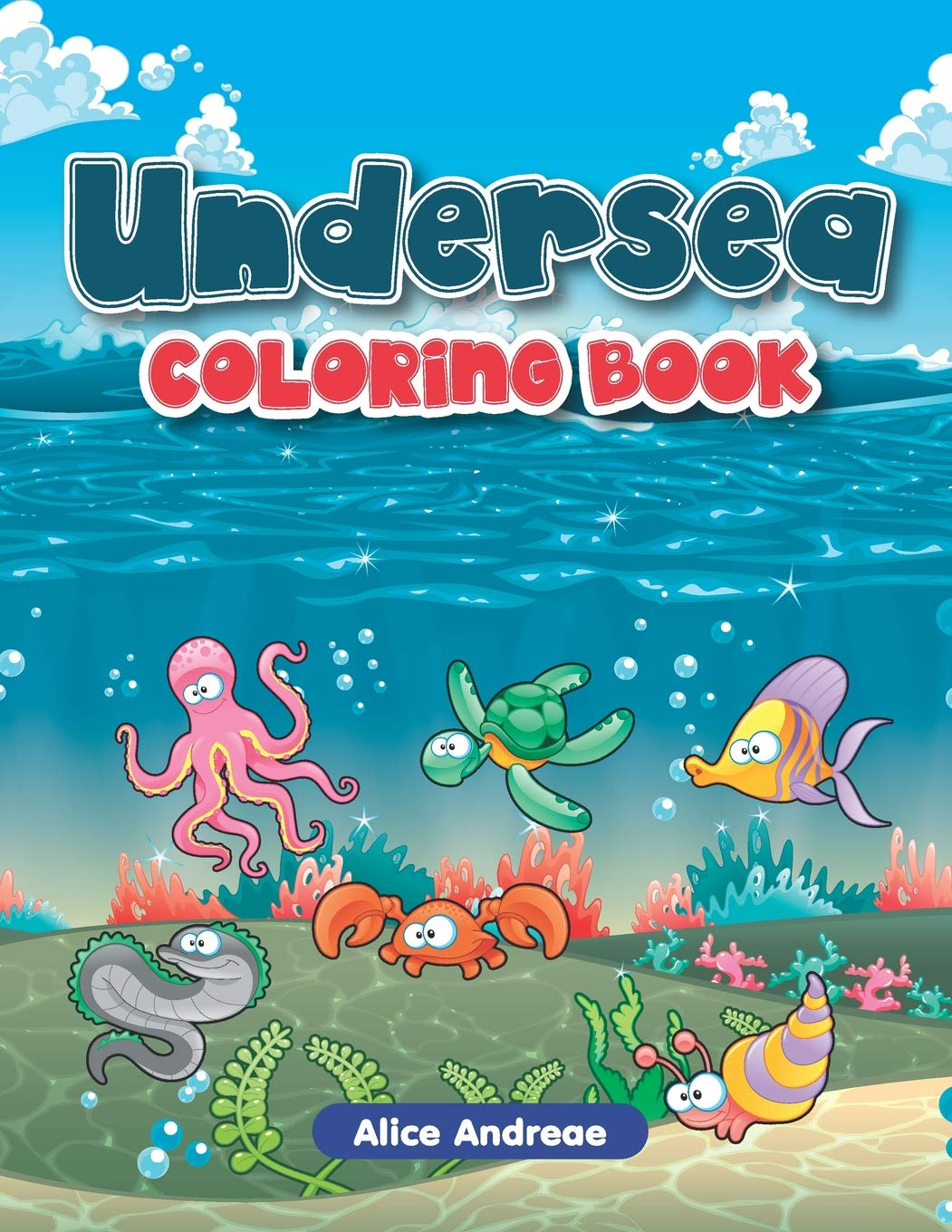 Undersea Coloring Book: An Adult Coloring Book with Fun, Easy, and Relaxing Coloring Pages Book for Kids Ages 2-4, 4-8 pdf epub