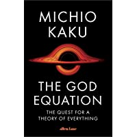 The God Equation: The Quest for the Theory of Everything