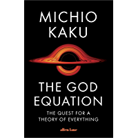 The God Equation: The Quest for a Theory of Everything (English Edition)
