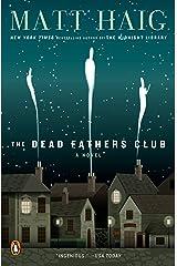 The Dead Fathers Club: A Novel Kindle Edition