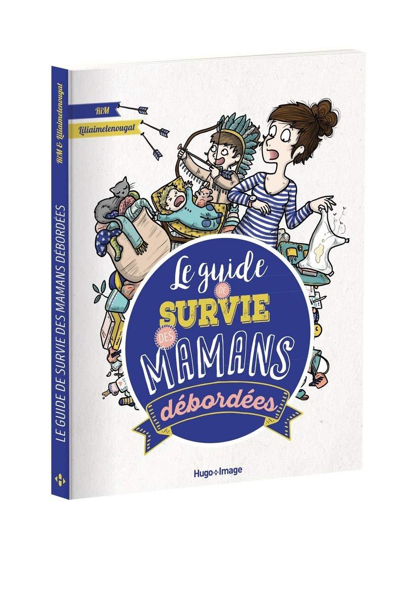 Le guide de survie des mamans …