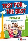 Test for the best. Invalsi. Per la Scuola elementare