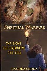Spiritual Warfare: The Fight, The Freedom, The Fire Kindle Edition