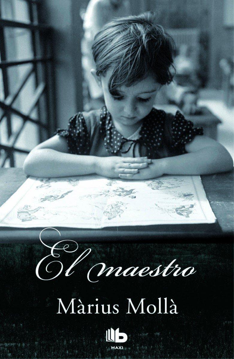 El mestre (B DE BOLSILLO) Tapa blanda – 2 mar 2016 Màrius Mollà B de Bolsillo (Ediciones B) 8490701946 FICTION / Literary