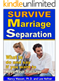 Survive Marriage Separation: What to Say and Do to Keep Your Marriage
