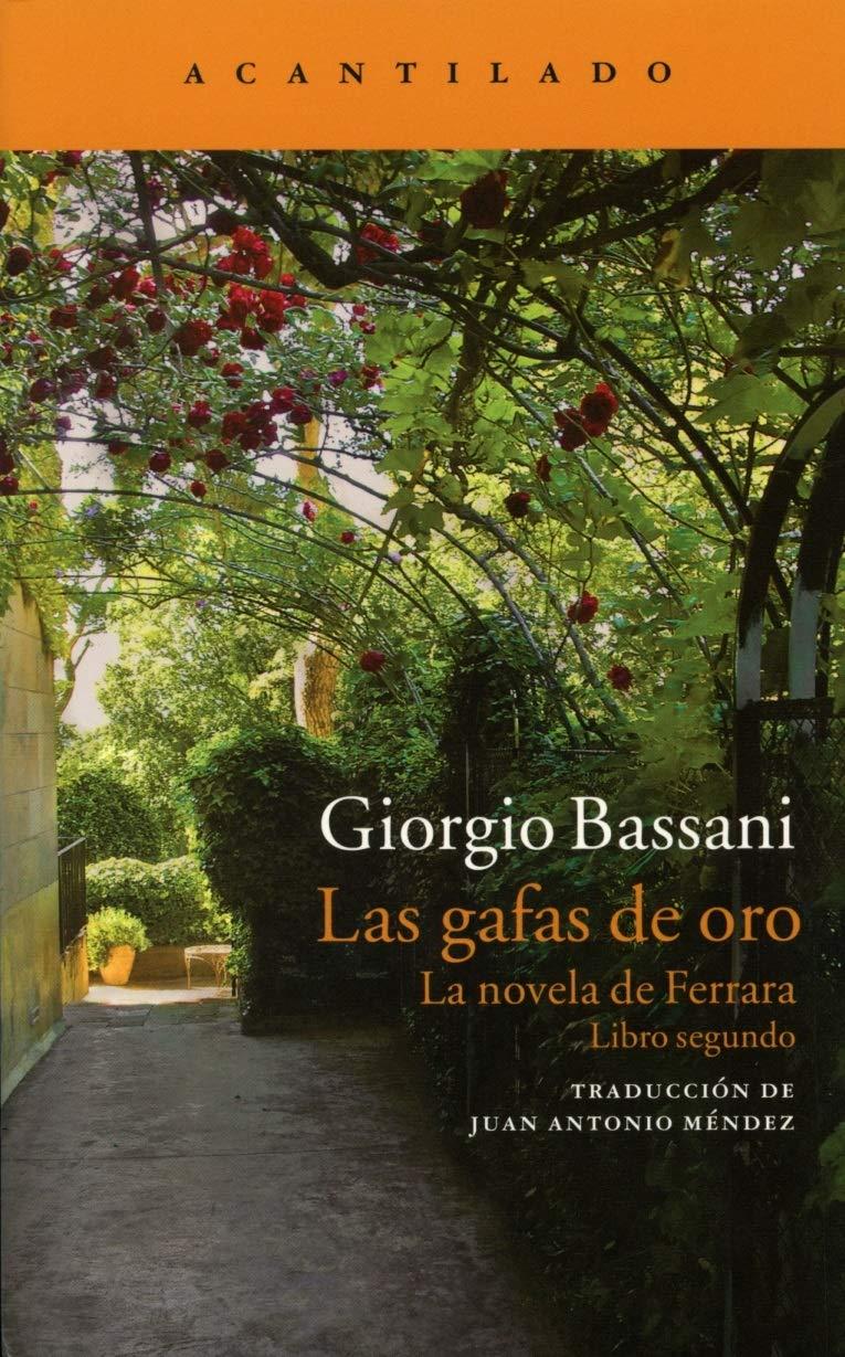 Las Gafas De Oro. La Novela De Ferrara II Narrativa del Acantilado: Amazon.es: Bassani, Giorgio, Méndez Borra, Juan Antonio: Libros
