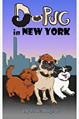 D-Pug in New York (A Dog for Michael: Doug to the Rescue Book 1) Kindle Edition