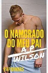 O Namorado do Meu Pai [Conto Erótico] (A P Wilson) eBook Kindle