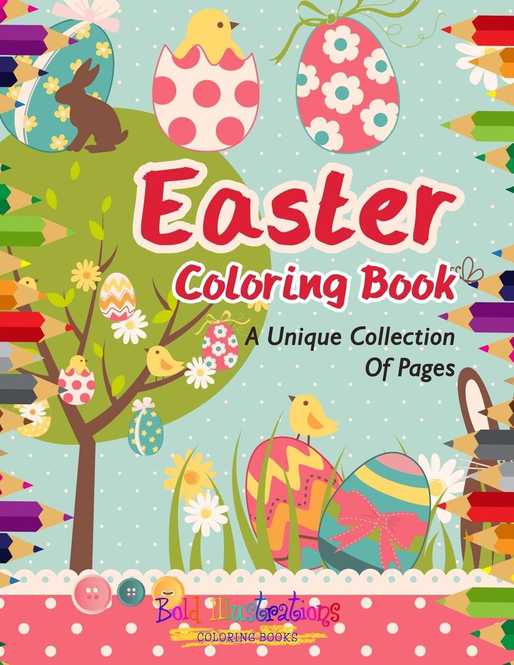 Easter Coloring Book A Unique Collection Of Pages Amazon Co Uk