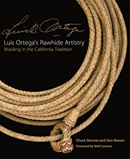Rawhide and leather braiding enrique capone 9780990743200 amazon luis ortegas rawhide artistry braiding in the california tradition the western legacies series fandeluxe Gallery