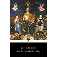 Unto This Last and Other Writings (Classics)