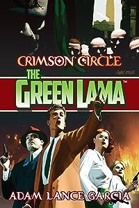 The Green Lama: Crimson Circle (The Green Lama Legacy Book 4)