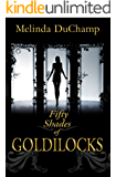 Fifty Shades of Goldilocks (The Fifty Shades of Jezebel Trilogy Book 3)