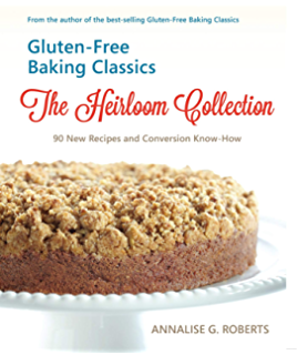 Gluten-Free Baking Classics: The Heirloom Collection