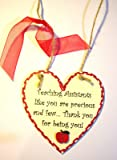 Teaching Assistants Like You Are Precious And Few... Thank You For Being You!... Heart Shaped Plaque