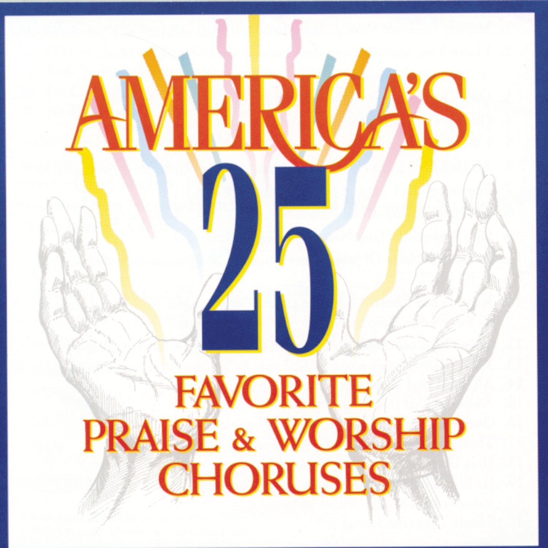 America's 25 Favorite Praise  Worship Choruses, Vol. 1