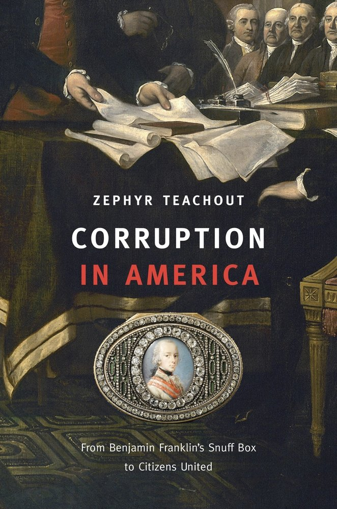 Corruption in America: From Benjamin Franklin's Snuff Box to Citizens United ebook