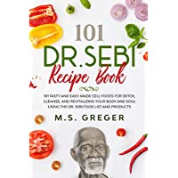 DR.SEBI Recipe Book:: 101 Tasty and Easy-Made Cell Foods for Detox, Cleanse, and Revitalizing Your Body and Soul Using…