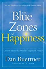The Blue Zones of Happiness: Lessons From the World's Happiest People Hardcover