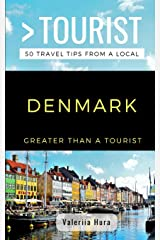 GREATER THAN A TOURIST- DENMARK: 50 Travel Tips from a Local