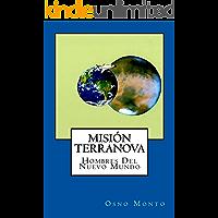 Mision Terranova: Hombres Del Nuevo Mundo (Gerencia Del