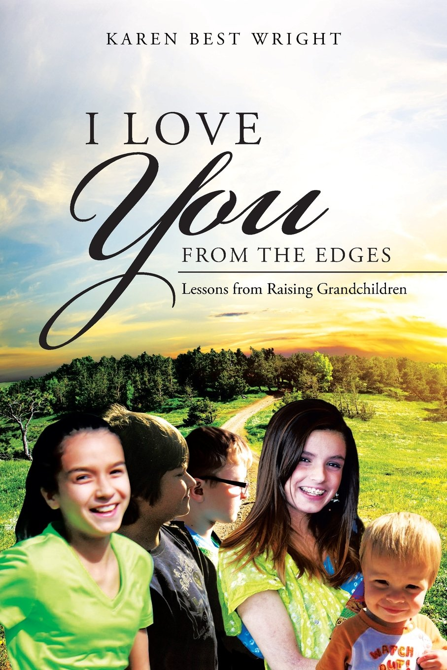 I Love You from the Edges: Lessons from Raising Grandchildren pdf