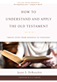How to Understand and Apply the Old Testament: Twelve Steps from Exegesis to Theology (English Edition)