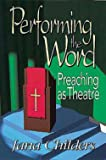 Performing the Word: Preaching as Theatre
