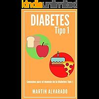 Diabetes Tipo 1: Consejos para el manejo de la Diabetes Tipo 1