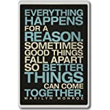 Everything Happens For A Reason. Marilyn Monroe - motivational inspirational quotes fridge magnet