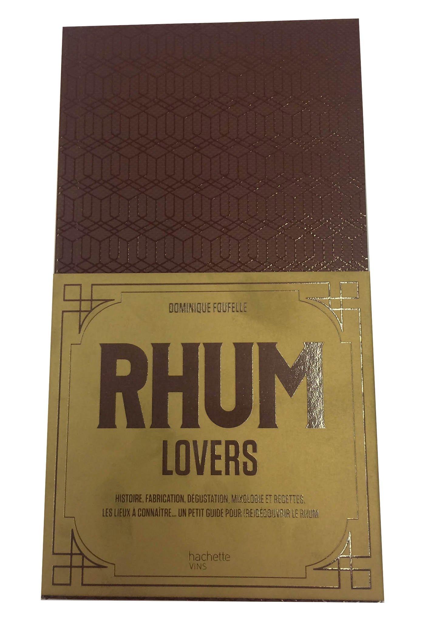 Rhum lovers Broché – 19 octobre 2016 Dominique Foufelle Hachette Pratique 2013962827 Alcools