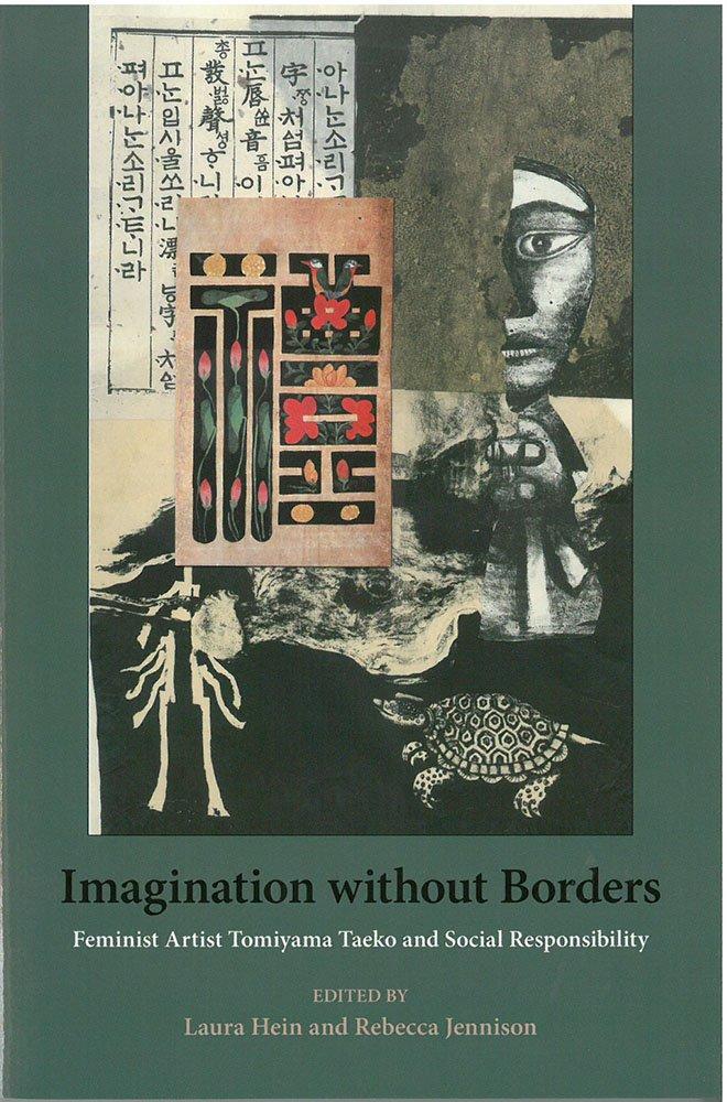 Read Online Imagination without Borders: Feminist Artist Tomiyama Taeko and Social Responsibility (Michigan Monograph Series in Japanese Studies) pdf epub