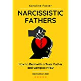 Narcissistic Fathers: How to Deal With a Toxic Father and Complex PTSD (Adult Children of Narcissists Recovery Books)