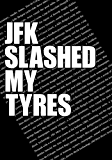 JFK SLASHED MY TYRES