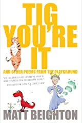 Tig You're It: Other Poems From The Playground Kindle Edition