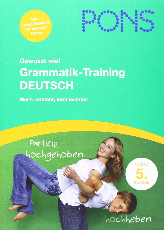 Grammatik-Training 5. Klasse Deutsch: Alle wichtigen Grammatikregeln lernen und üben