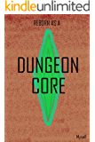 Reborn as a Dungeon Core
