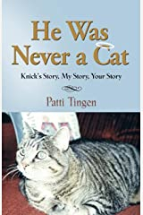 HE WAS NEVER A CAT: Knick's Story, My Story, Your Story Paperback