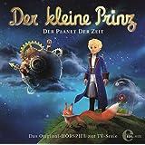 Der kleine Prinz - Der Planet der Zeit - Das Original-Hörspiel zur TV-Serie, Folge 1