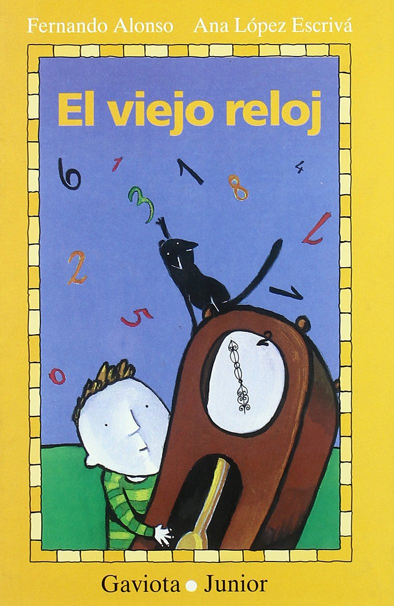 El Viejo Reloj/the Old Clock (Spanish Edition) (Spanish) Hardcover – October 1, 2001