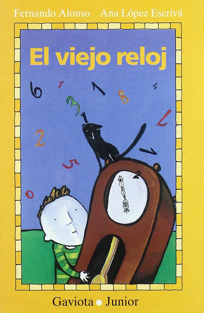 El Viejo Reloj/the Old Clock (Spanish Edition) (Spanish) Hardcover – October 1, 2001. by Fernando Alonso ...