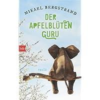 Der Apfelblüten-Guru: Roman (Die Göran-Borg-Romane, Band 3)